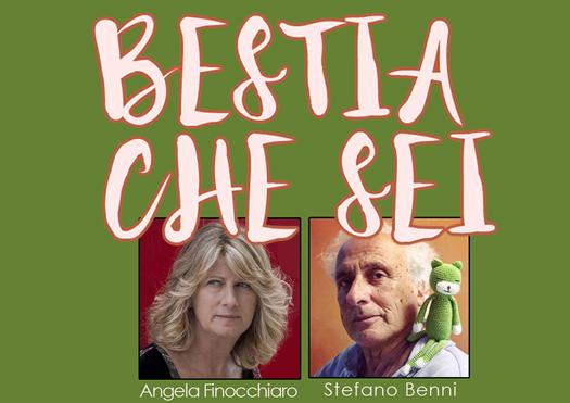 Bestia che Sei! con Angela Finocchiaro e Stefano Benni