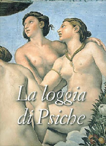 Villa Farnesina alla Lungara e la Loggia di Psiche