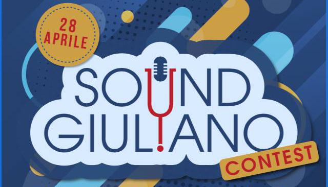 Sound Giuliano:  II ediz. del Concorso Musicale per Giovani Band e Cantanti/Cantautori