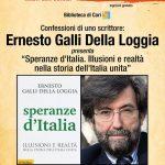 Speranze d'Italia. Illusioni e realtà nella storia dell'Italia unita. Ernesto Galli della Loggiaa Cori per le Confessioni di uno Scrittore
